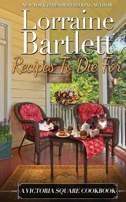 Recipes To Die For: A Victoria Square Cookbook (Victoria Square Mysteries #3) Cover Image