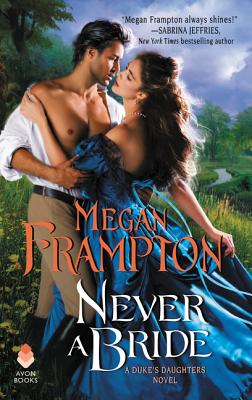 Never a Bride: A Duke's Daughters Novel Cover Image