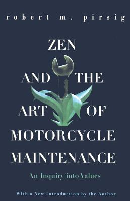 Zen and the Art of Motorcycle Maintenance: An Inquiry Into Values (Harper Perennial Modern Classics (Prebound)) Cover Image