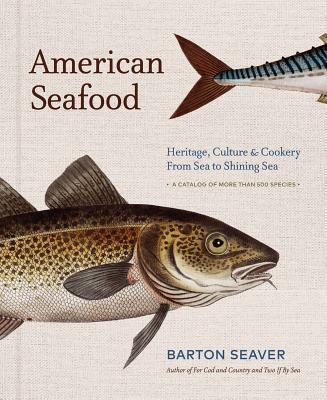 American Seafood: Heritage, Culture & Cookery from Sea to Shining Sea Cover Image