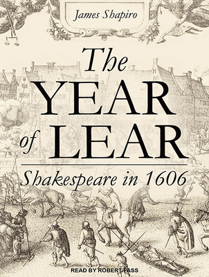 The Year of Lear: Shakespeare in 1606 Cover Image