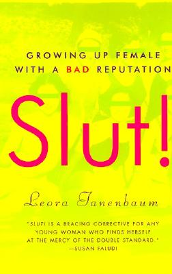 Slut!: Growing Up Female with a Bad Reputation Cover Image
