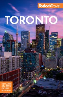 Fodor's Toronto: With Niagara Falls & the Niagara Wine Region (Full-Color Travel Guide) Cover Image