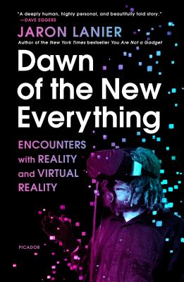 Dawn of the New Everything: Encounters with Reality and Virtual Reality Cover Image