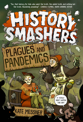 History Smashers: Plagues and Pandemics Cover Image