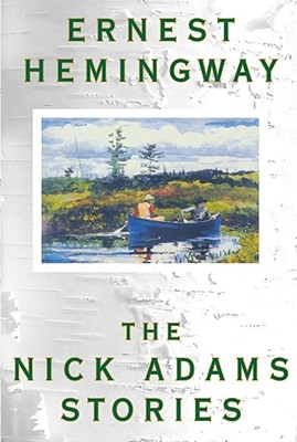 an essay on the short stories the nick adams stories by ernest hemingway The short stories of ernest hemingway: critical essays the short stories of ernest hemingway critical essays point of view in the nick adams stories.
