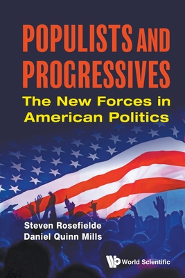 Populists and Progressives: The New Forces in American Politics cover