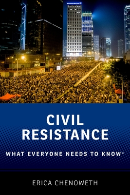 Civil Resistance: What Everyone Needs to Know(r) Cover Image