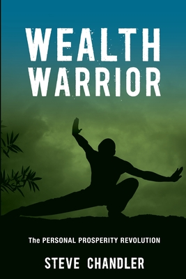 Wealth Warrior: The Personal Prosperity Revolution Cover Image