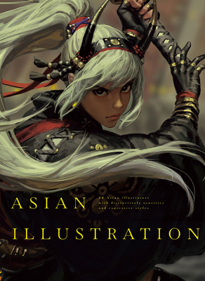 Asian Illustration: 46 Asian Illustrators with Distinctively Sensitive and Expressive Styles Cover Image