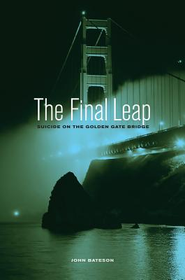 The Final Leap: Suicide on the Golden Gate Bridge Cover Image