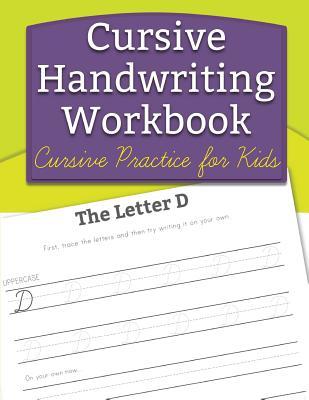 Cursive Handwriting Workbook: Cursive Practice for Kids Cover Image