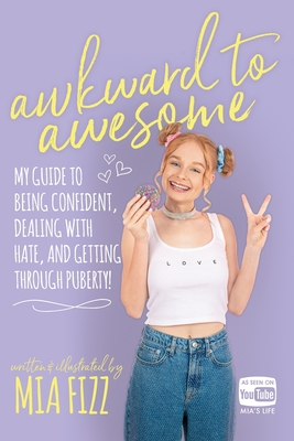 Awkward To Awesome: My guide to being confident, dealing with hate and getting through puberty! Cover Image