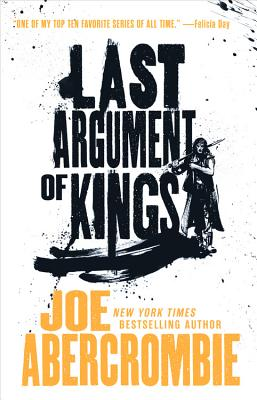 Last Argument of Kings (The First Law Trilogy #3) Cover Image
