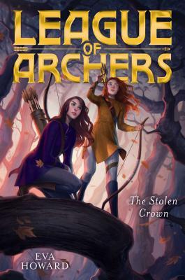 The Stolen Crown (League of Archers #2) Cover Image