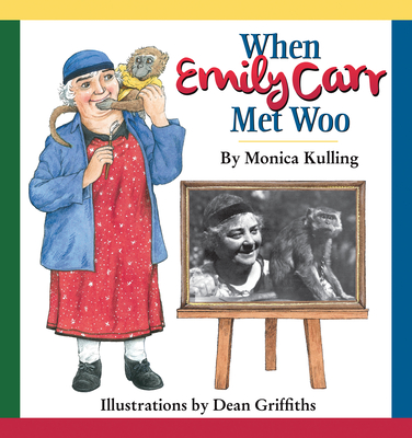 Cover for When Emily Carr Met Woo