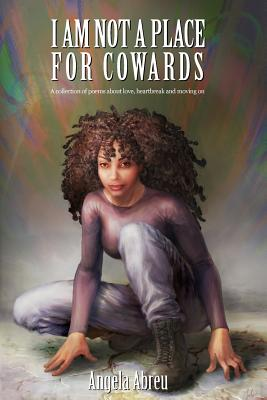 I Am Not a Place for Cowards Cover Image