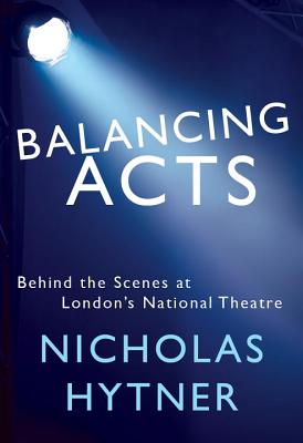 Balancing Acts: Behind the Scenes at London's National Theatre Cover Image