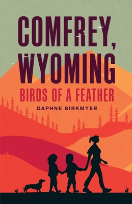 Comfrey, Wyoming: Birds of a Feather Cover Image