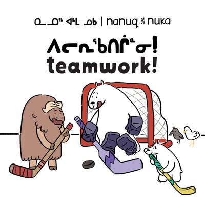 Nanuq and Nuka: Teamwork!: Bilingual Inuktitut and English Edition Cover Image
