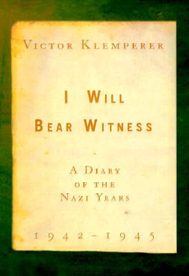 I Will Bear Witness V02: A Diary of the Nazi Years 1942-1945 Cover Image