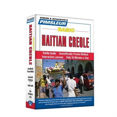Pimsleur Haitian Creole Basic Course - Level 1 Lessons 1-10 CD: Learn to Speak and Understand Haitian Creole with Pimsleur Language Programs Cover Image