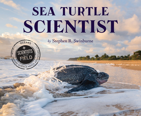 Sea Turtle Scientist (Scientists in the Field Series) Cover Image