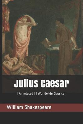 Julius Caesar: (annotated) (Worldwide Classics) Cover Image