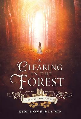 Cover for A Clearing in the Forest (Journeys from Ayrden #1)