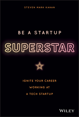 Be a Startup Superstar: Ignite Your Career Working at a Tech Startup Cover Image