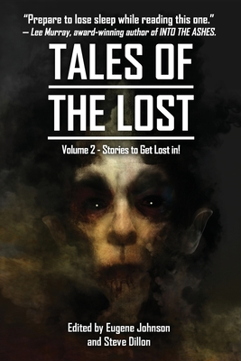 Tales Of The Lost Volume Two- A charity anthology for Covid- 19 Relief: Tales To Get Lost In A CHARITY ANTHOLOGY FOR COVID-19 RELIEF Cover Image