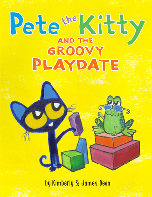 Pete the Kitty and the Groovy Playdate (Pete the Cat) Cover Image