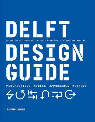 Delft Design Guide (revised edition): Perspectives - Models - Approaches - Methods Cover Image
