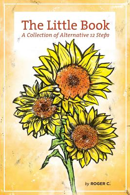 The Little Book: A Collection of Alternative 12 Steps Cover Image