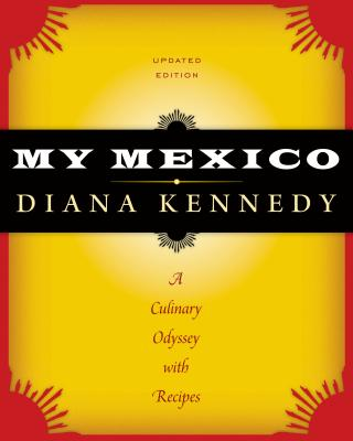 My Mexico: A Culinary Odyssey with Recipes cover