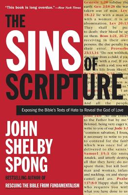 The Sins of Scripture: Exposing the Bible's Texts of Hate to Reveal the God of Love Cover Image