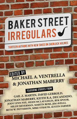 Baker Street Irregulars: Thirteen Authors with New Takes on Sherlock Holmes Cover Image