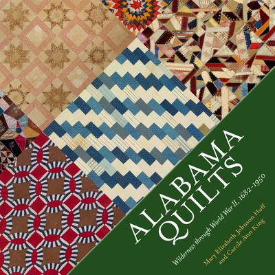 Alabama Quilts: Wilderness Through World War II, 1682-1950 Cover Image