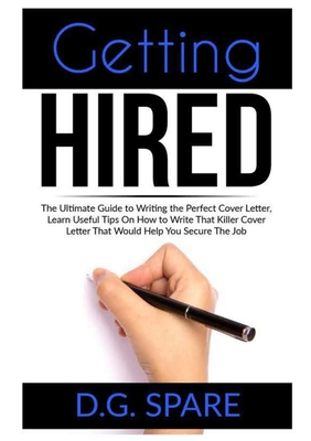 Getting Hired The Ultimate Guide To Writing The Perfect Cover Letter Learn Useful Tips On How To Write That Killer Cover Letter Tha Paperback Murder By The Book