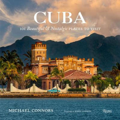 Cuba: 101 Beautiful and Nostalgic Places to Visit Cover Image