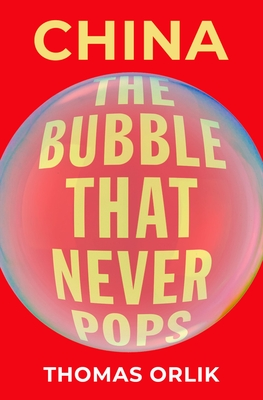 China: The Bubble That Never Pops Cover Image