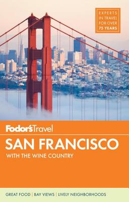 Fodor's San Francisco: with the Best of Napa & Sonoma (Full-color Travel Guide #28) Cover Image