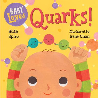 Baby Loves Quarks! (Baby Loves Science #2) Cover Image