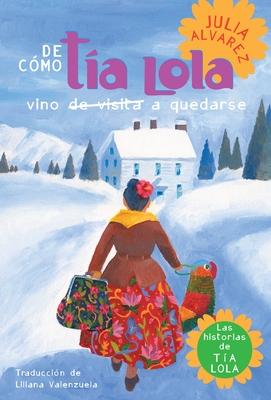 de Como Tia Lola Vino (de Visita) A Quedarse Cover