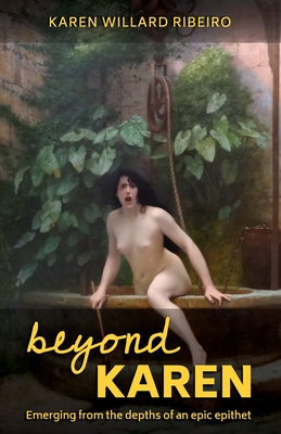 Beyond Karen: Emerging from the depths of an epic epithet Cover Image