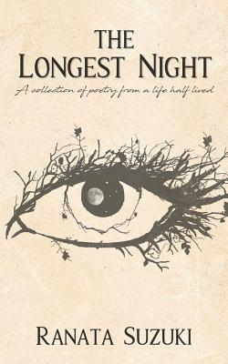The Longest Night: A collection of poetry from a life half lived Cover Image