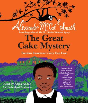The Great Cake Mystery: Precious Ramotswe's Very First Case (Precious Ramotswe Mysteries for Young Readers) Cover Image