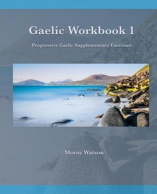 Gaelic Workbook 1: Progressive Gaelic Level 1 Workbook Cover Image