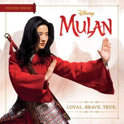 Mulan: Loyal. Brave. True. Disney Book Group, Disney Press, $5.99,