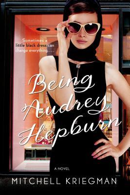Being Audrey Hepburn: A Novel Cover Image